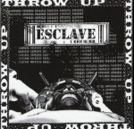 THROW UP - Esclaves
