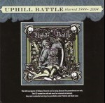 UPHILL BATTLE - Blurred 1999-2004