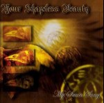 YOUR SHAPELESS BEAUTY - My Swan Song